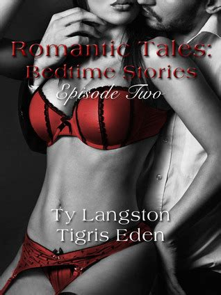 romantic tales bedtime stories episode   tigris eden