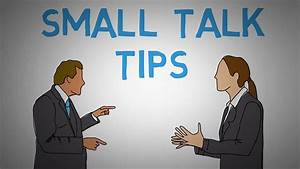 Small Talk - How to Start a Conversation - Tips and Tri ...