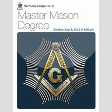 Harmony Lodge No9  Master Mason Degree  Sunday, July 8, 2012 @ 100 Pm Harmony9