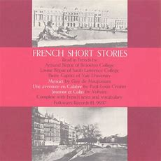 French Short Stories, Vol 1 Read In French By Armand And Louise Bégué And Pierre Capritz By