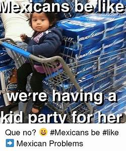 25+ Best Memes About Mexican Be Like | Mexican Be Like Memes