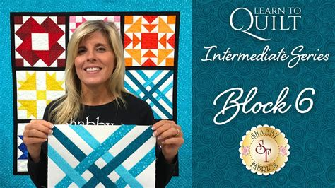 shabby fabrics learn to quilt learn to quilt intermediate block six a shabby fabrics quilting tutorial youtube