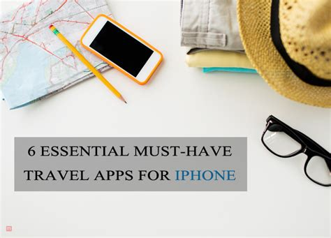 travel apps for iphone 6 essential must travel apps for iphone