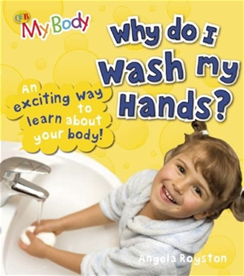 Why Do I Wash My Hands? By Angela Royston — Reviews
