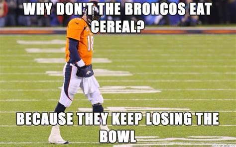 Broncos Suck Meme - 155 best bronco raider hater images on pinterest sports humor workout humor and football humor