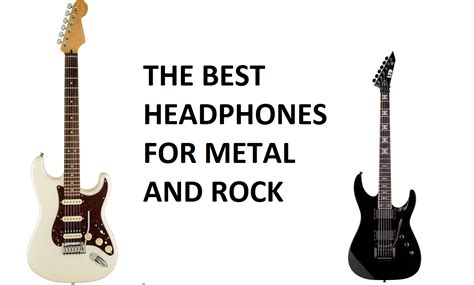 The Best Headphones for Rock and Metal Music in 2018