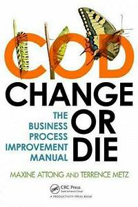 Change Or Die   The Business Process Improvement Manual By