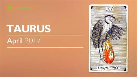 taurus strengh taurus april 2017 psychic tarot horoscope reading courage fortitude strength of conviction