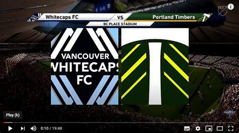 Live Football Stream | Vancouver Whitecaps vs Portland ...