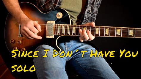 Since I Don't Have You Solo Cover