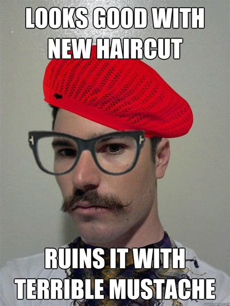 Terrible Memes - looks good with new haircut ruins it with terrible mustache hipster lance quickmeme