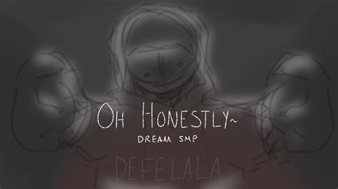 Oh Honestly~ Dream Smp Animatic Youtube