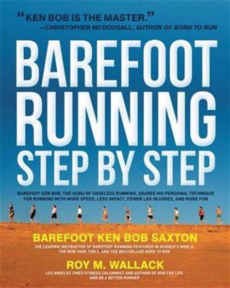 barefoot running step  step barefoot ken bob  guru
