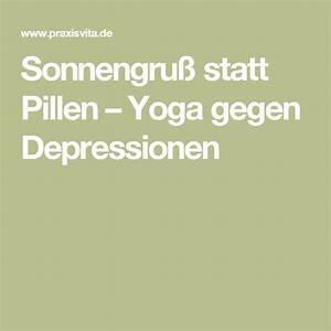 Medikamente Gegen Angstzustände : sonnengru statt pillen yoga gegen depressionen ~ Kayakingforconservation.com Haus und Dekorationen