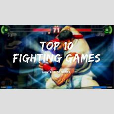Top 10 Fighting Games Which You Must Play [lowend Pc Games]