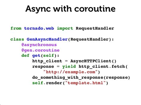 Tornadoweb Template by Python Coroutines Present And Future