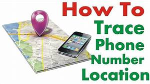 Free Telephone Location : how to trace a phone number track a cell phone location free guaranteed 100 youtube ~ Maxctalentgroup.com Avis de Voitures