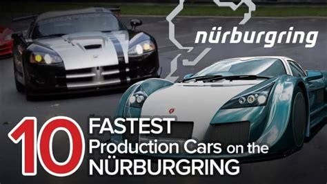 Fastest Time On Nurburgring by What Are 10 Fastest Cars On Nurburgring