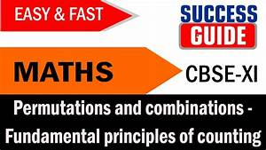 Cbse Xi Maths Permutations And Combinations