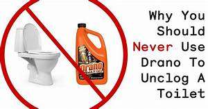 Here39s Why You Should Never Use Drano To Unclog A Toilet