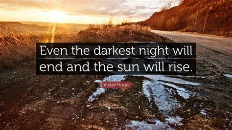 victor hugo quote   darkest night