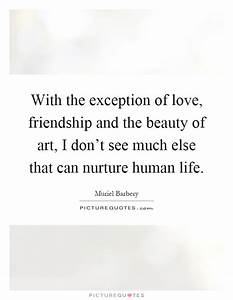 With the except... Nurture Life Quotes
