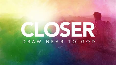 closer draw   god lifeway church