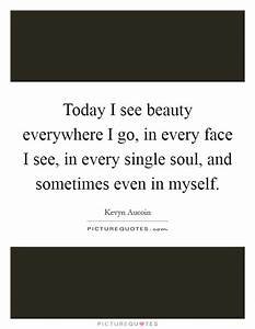 Beauty, Everywhere, Quotes, U0026, Sayings