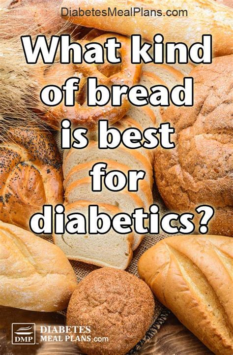 kind  bread    diabetics