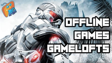 top  offline gameloft games  androidios androgaming