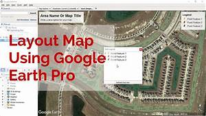 How To Create Layout Map Using Google Earth Pro