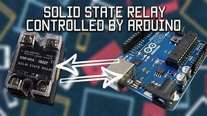 Solid State Relay Controlled By Arduino