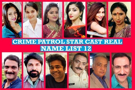 crime patrol cast real name list 12 crime patrol actors name list