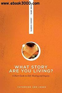 What Story Are You Living   A Short Guide To Self