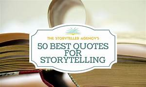 50 Best Quotes ... Famous Storyteller Quotes