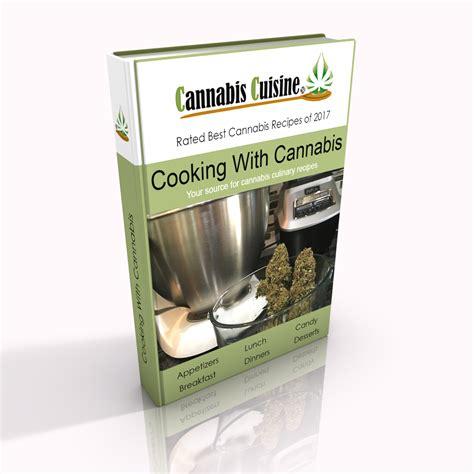 cuisine cannabis cooking with cannabis recipe ebook cannabis cuisine