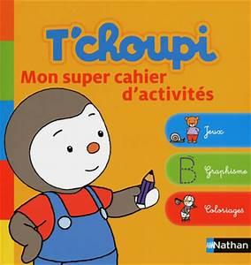 Activites Enfant 2 Ans : t choupi mon super cahier d activit s livre enfant manga shojo bd livre ~ Melissatoandfro.com Idées de Décoration
