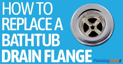 replace  bathtub drain flange