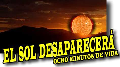 Si El Sol Desaperece No Lo SabrÍas DespuÉs De Ocho Minutos  Nuevo  Mr Somos Monos Youtube