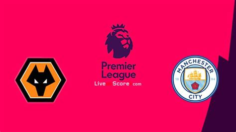 Wolves vs Manchester City Preview and Prediction Live ...