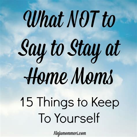 How To Say Your A Stay At Home On A Resume by What Not To Say To Stay At Home 15 Things To Avoid