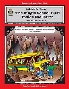 A Guide For Using The Magic School Bus R  Inside The Earth