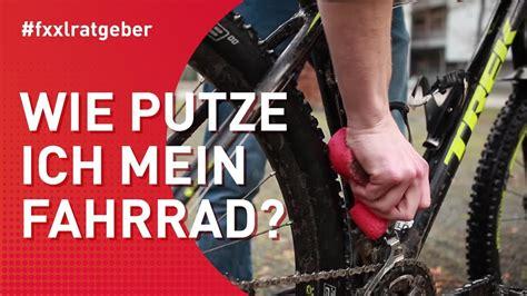 Wie Putze Ich Richtig by Fahrrad Richtig Putzen
