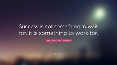 henry wadsworth longfellow quote success