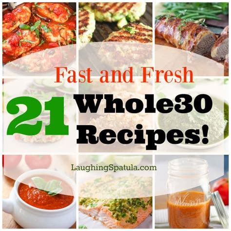 21 Fast And Fresh Whole 30 Recipes!  Laughing Spatula