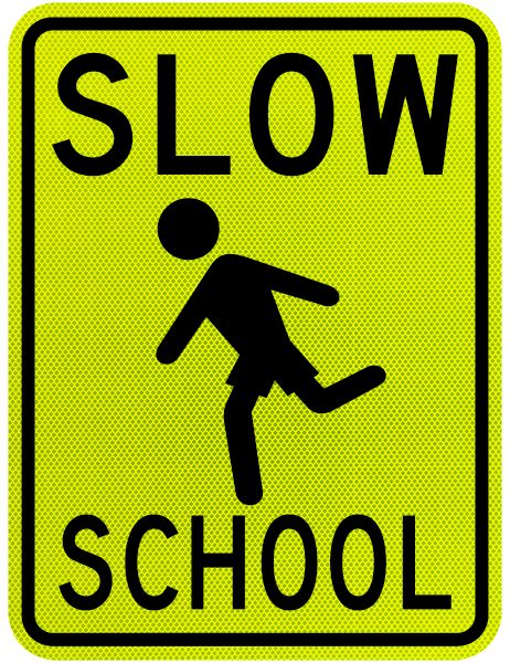 slow school sign by safetysign com x5634