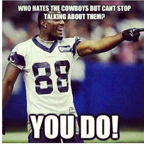 Cowboys Haters Memes - 20 things all dallas cowboys haters say