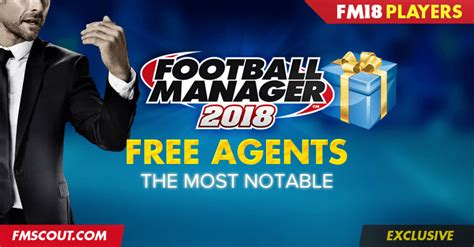 football manager 2018 best free agents fm scout