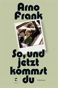 So Und So : klett cotta so und jetzt kommst du arno frank ~ Orissabook.com Haus und Dekorationen