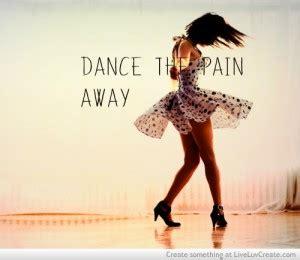 dancing pain quotes quotesgram